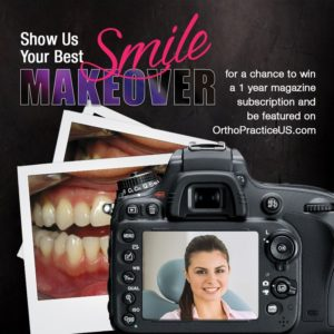 Show us your best smile for a chance to win a 1-year digital and print subscription to Orthodontic Practice US!